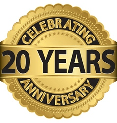 Celebrating 20 years anniversary golden label with vector image