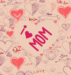 background with hearts i love mothers so much vector image