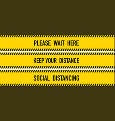 Keep your distance yellow warning tape vector