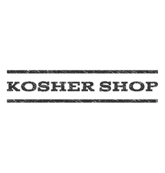 Kosher Shop Watermark Stamp vector