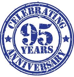 Celebrating 95 years anniversary grunge rubber sta vector