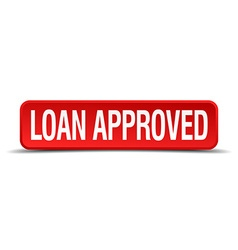 Loan approved red 3d square button isolated on vector