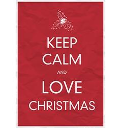 keep calm and love christmas vector image