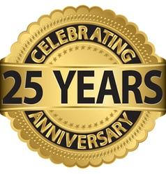 Celebrating 25 years anniversary golden label vector