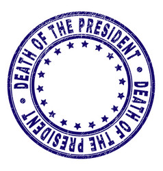 Grunge textured death of the president round stamp vector