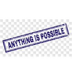Scratched anything is possible rectangle stamp vector