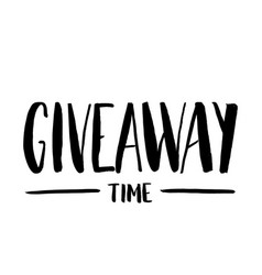 its giveaway time lettering text typography for vector image