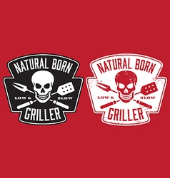 Natural Born Griller barbecue image vector image