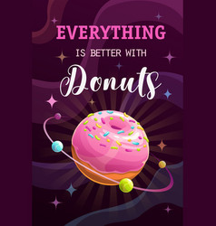 everything is better with donuts funny motivation vector image