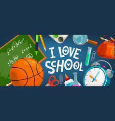 i love school poster with cartoon items vector image
