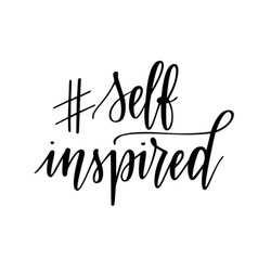 self inspired hashtag motivational vector image