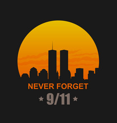 september 11 2001 never forget patriot day vector image