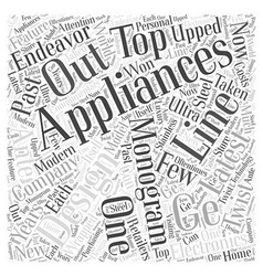 GE Monogram Appliances Word Cloud Concept vector