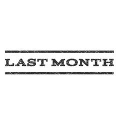 Last Month Watermark Stamp vector