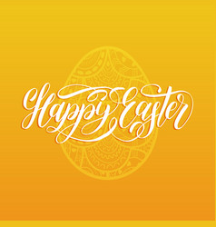happy easter hand lettering greeting card with egg vector image vector image