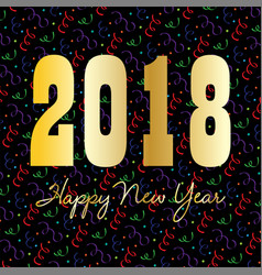 gold happy new year 2018 on confetti vector image