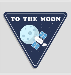 to the moon satellite moon triangle frame backgrou vector image