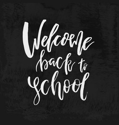 welcome back to school chalk lettering on vector image