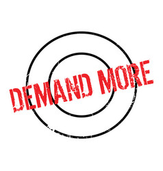 Demand more rubber stamp vector