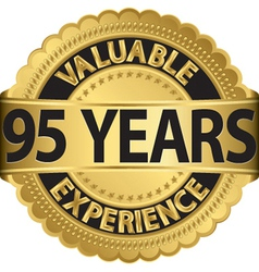 Valuable 95 years of experience golden label with vector image