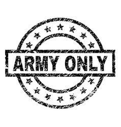 Grunge textured army only stamp seal vector