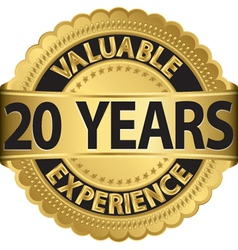 Valuable 20 years experience golden label vector