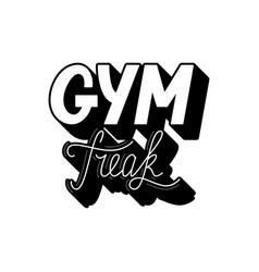 hand drawn retro lettering gym freak vector image vector image