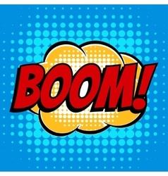 Boom comic book bubble text retro style vector image
