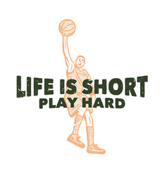 T shirt design life is short play hard with man vector