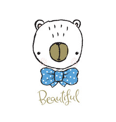 cute bear portrait hand drawn lettering vector image