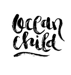 ocean child hand drawn quote vector image