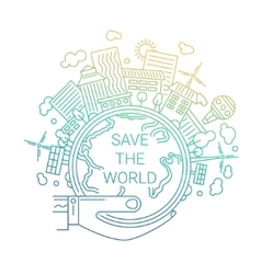 Save the World - ecology concept line design vector image