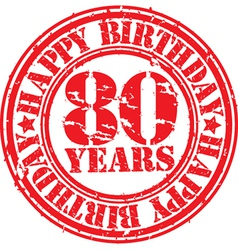 Grunge 80 years happy birthday rubber stamp vector image vector image
