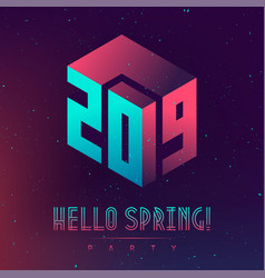 hallo new spring 2019 night party futuristic vector image