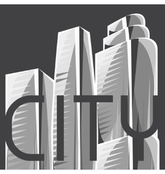 City skyscrapers background in gray colors vector image