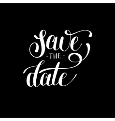 save the date black and white hand lettering vector image vector image