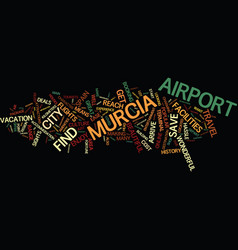 Enjoy convenience at murcia airport text vector