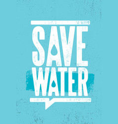 save water sustainable eco friendly vector image