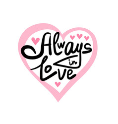 always in love lettering qoute vector image