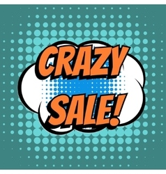 Crazy sale comic book bubble text retro style vector