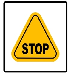Danger warning sign STOP in yellow triangle vector image