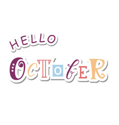 Hello october with different letters vector