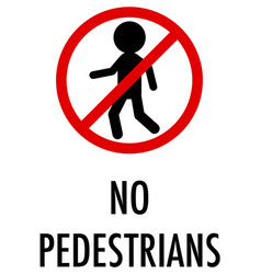 No pedestrians sign on white background vector