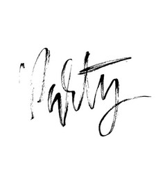 Party ink hand drawn lettering modern brush vector