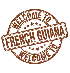 Welcome to french guiana brown round vintage stamp vector