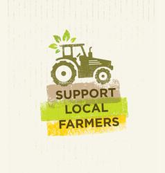 Support local farmers creative organic eco vector