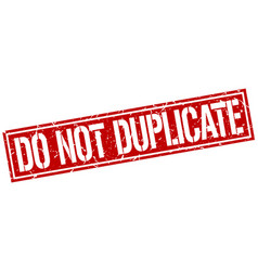 Do not duplicate square grunge stamp vector