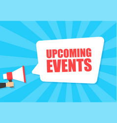 Male hand holding megaphone with upcoming events vector