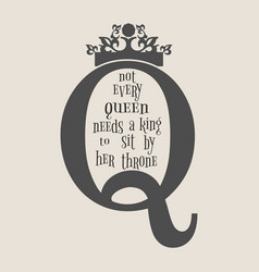 Vintage queen crown silhouette motivation quote vector