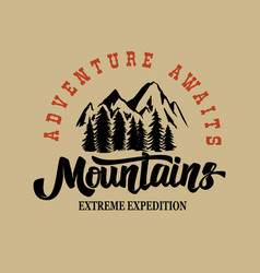 adventure awaits mountains with lettering design vector image